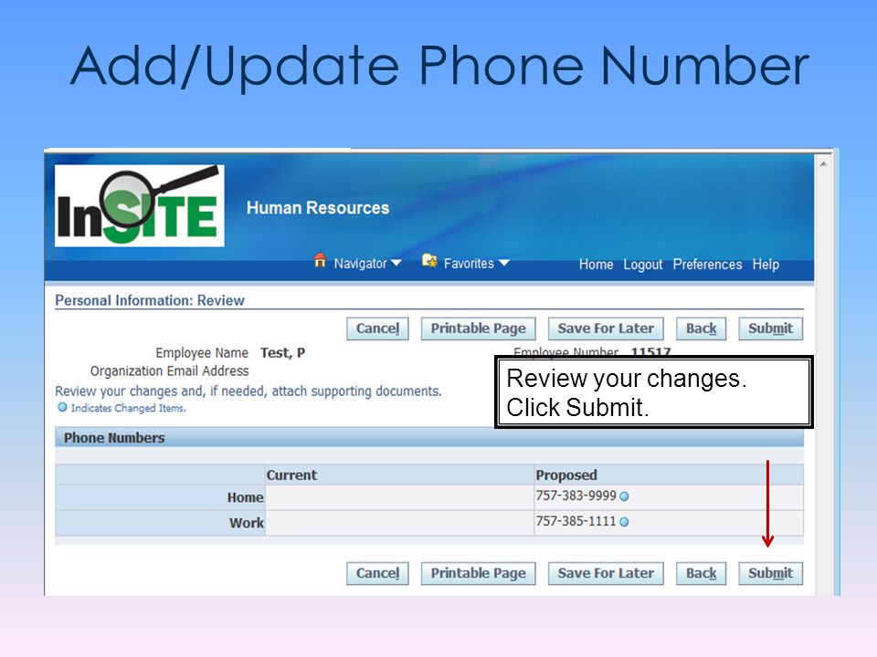 Add/Update Phone Number Review your changes. Click Submit.