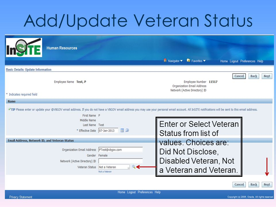 Add/Update Veteran Status Enter or Select Veteran Status from list of values. Choices are: Did Not Disclose, Disabled Veteran, Not a Veteran and Veter