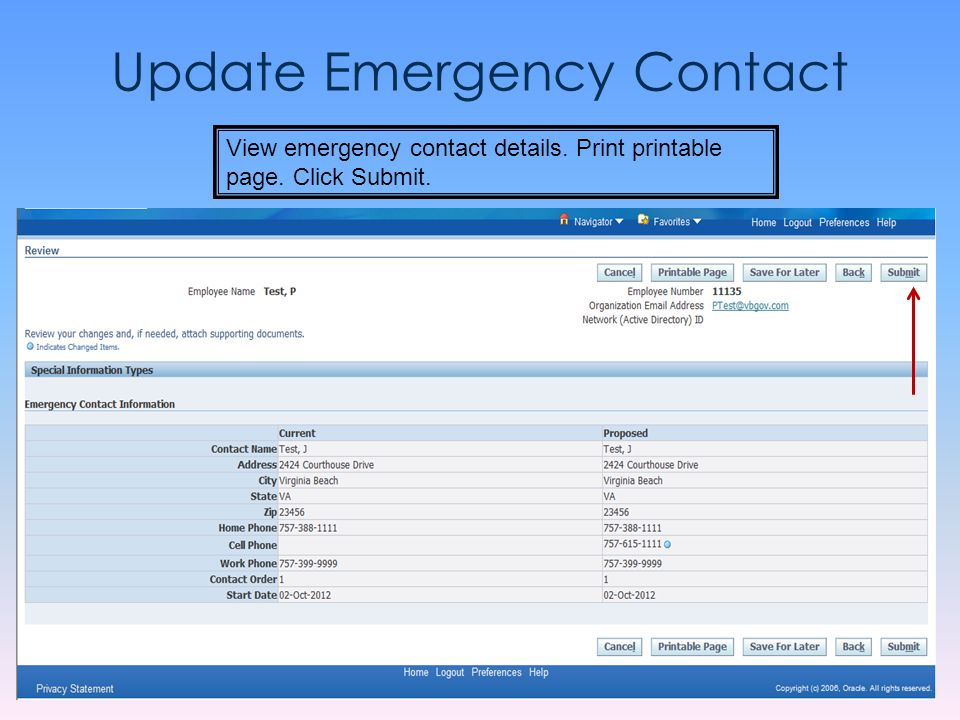 Update Emergency Contact View emergency contact details. Print printable page. Click Submit.