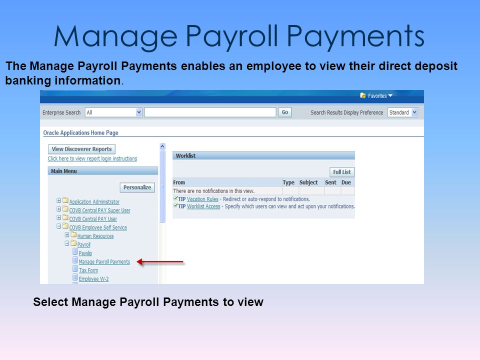 Manage Payroll Payments Select Manage Payroll Payments to view The Manage Payroll Payments enables an employee to view their direct deposit banking in