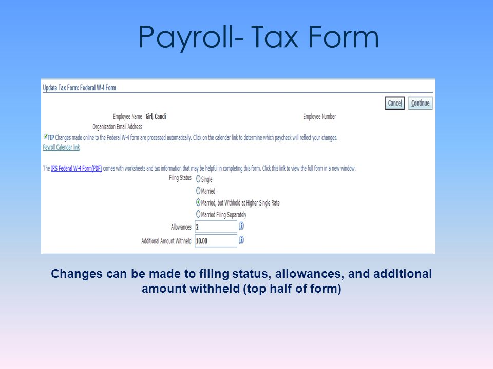 Payroll- Tax Form Changes can be made to filing status, allowances, and additional amount withheld (top half of form)