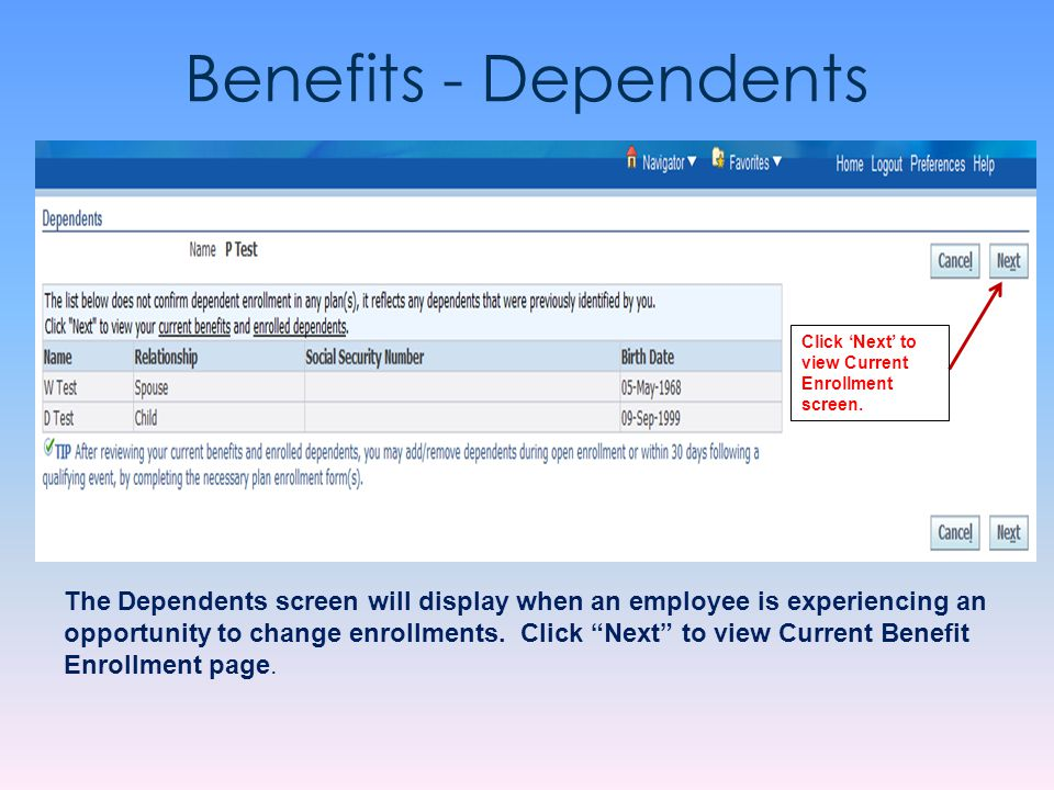 """Benefits - Dependents The Dependents screen will display when an employee is experiencing an opportunity to change enrollments. Click """"Next"""" to view C"""