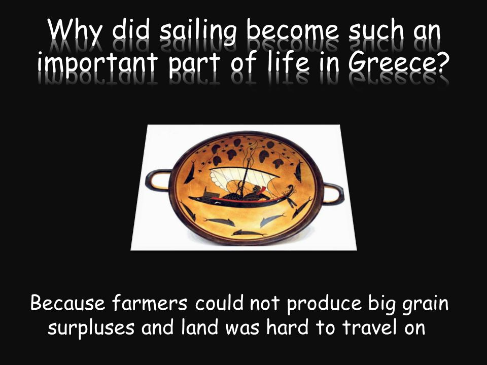 Because farmers could not produce big grain surpluses and land was hard to travel on
