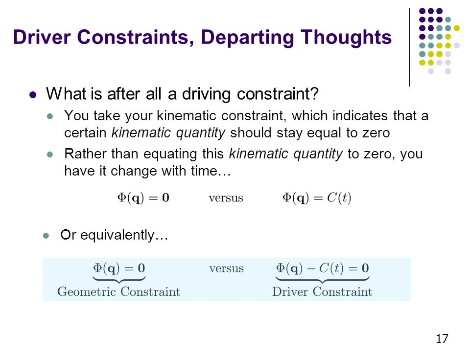 Driver Constraints, Departing Thoughts What is after all a driving constraint? You take your kinematic constraint, which indicates that a certain kine