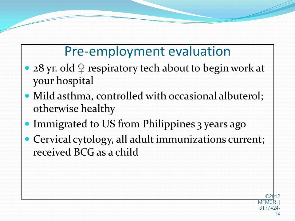 Pre-employment evaluation ♀ 28 yr.