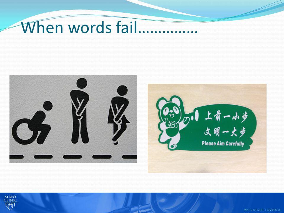 ©2012 MFMER | 3220467-30 When words fail……………