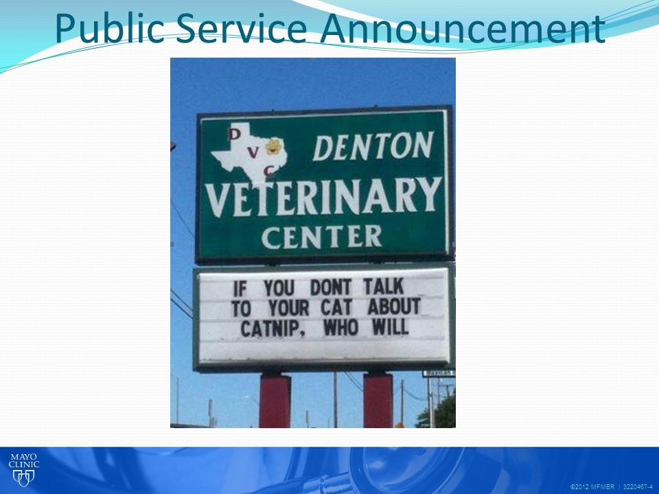 ©2012 MFMER | 3220467-4 Public Service Announcement