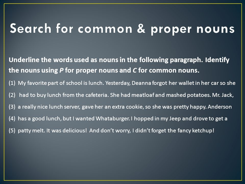 Underline the words used as nouns in the following paragraph.