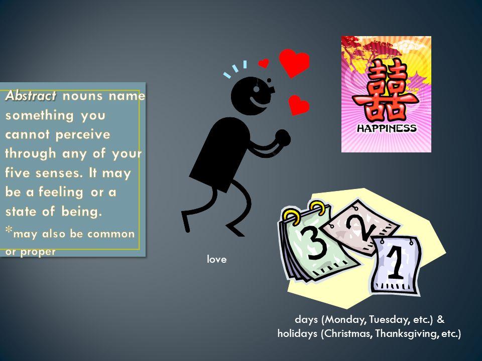 love days (Monday, Tuesday, etc.) & holidays (Christmas, Thanksgiving, etc.)