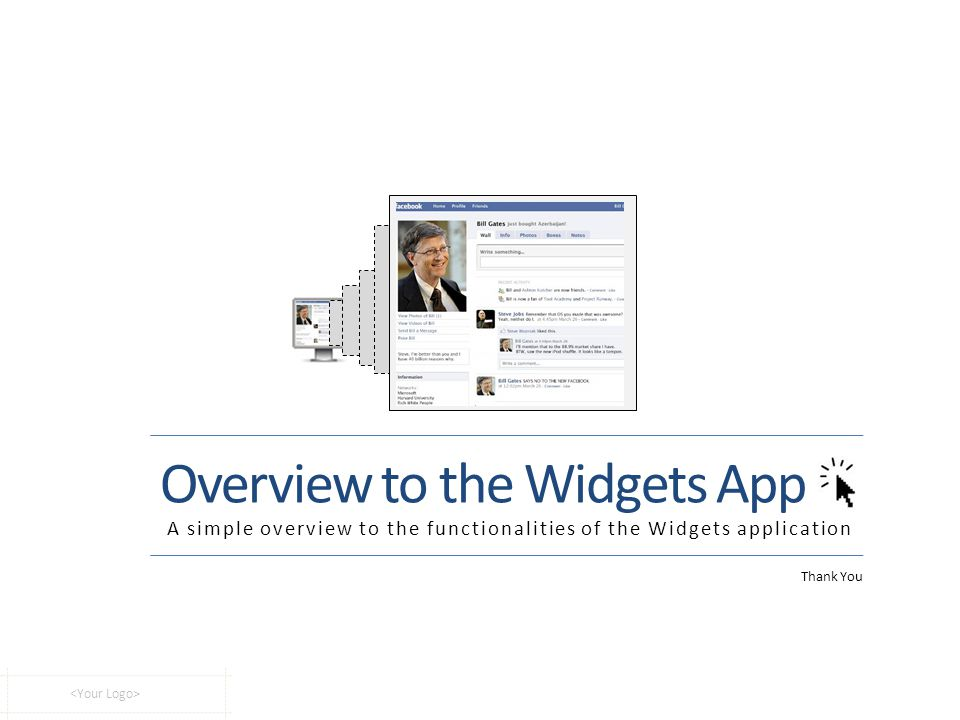 Thank You Overview to the Widgets App A simple overview to the functionalities of the Widgets application