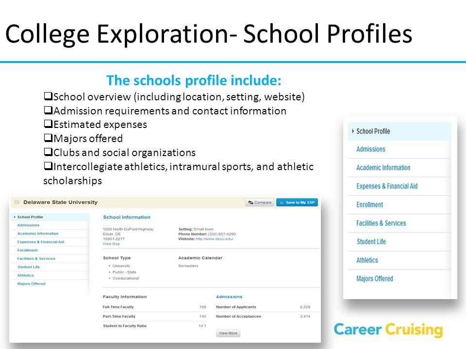 College Exploration-Comparing Schools The Compare Schools feature allows students to compare multiple schools they are interested in side-by-side.