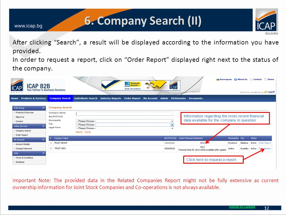 "6. Company Search (II) After clicking ""Search"", a result will be displayed according to the information you have provided. In order to request a repor"