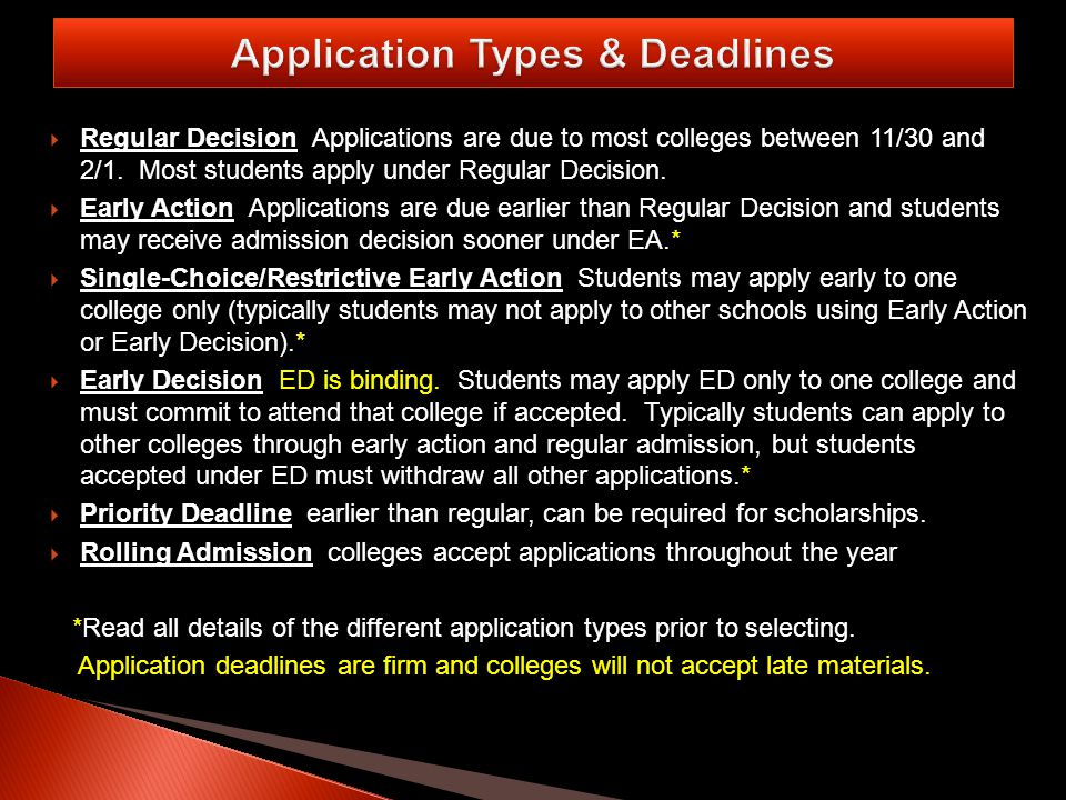  Regular Decision Applications are due to most colleges between 11/30 and 2/1.