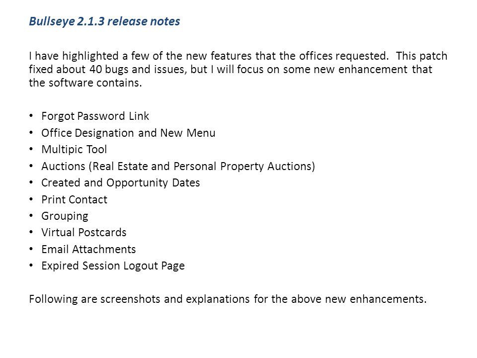 Bullseye 2.1.3 release notes I have highlighted a few of the new features that the offices requested.