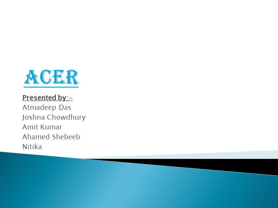Presented by:- Atmadeep Das Joshna Chowdhury Amit Kumar Ahamed Shebeeb Nitika