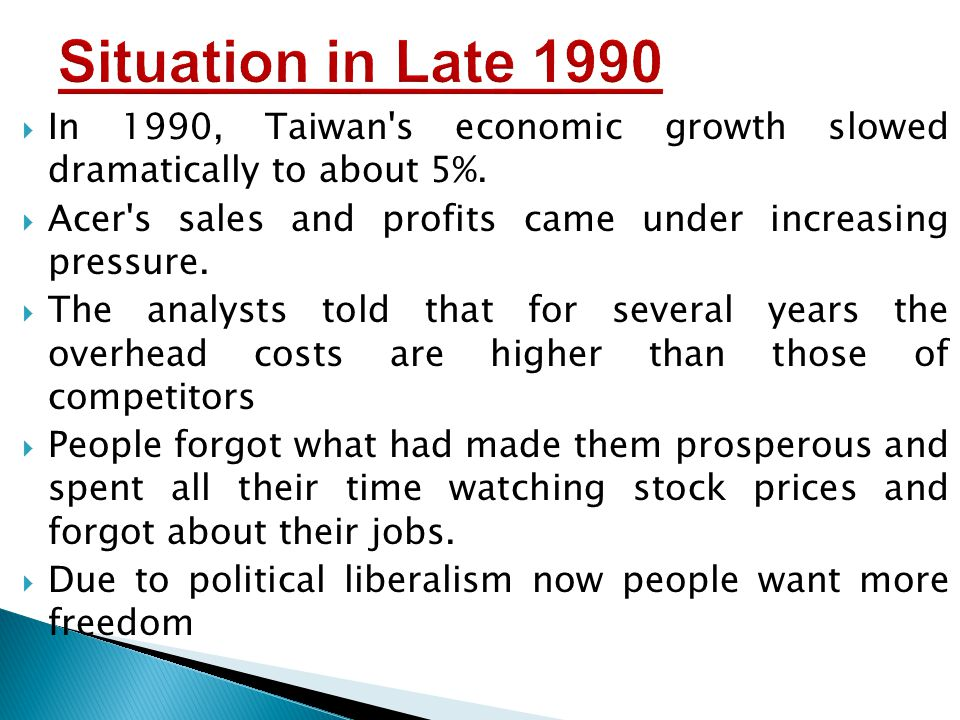  In 1990, Taiwan s economic growth slowed dramatically to about 5%.