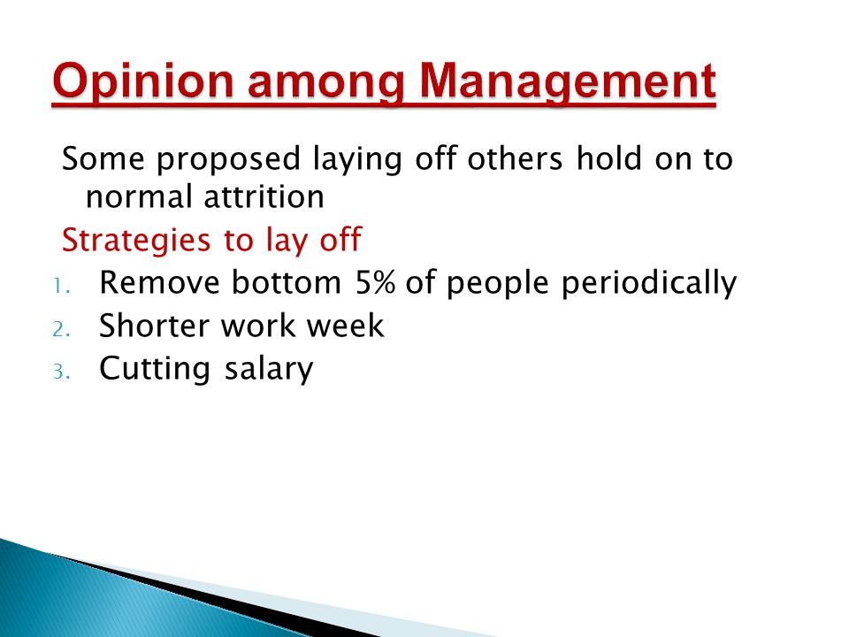 Some proposed laying off others hold on to normal attrition Strategies to lay off 1.