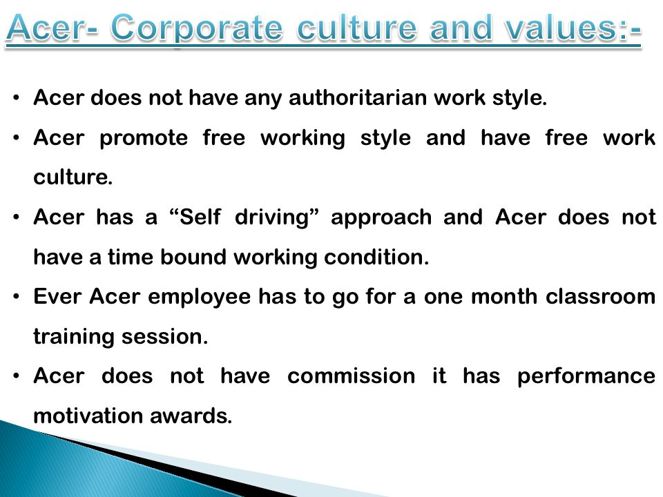 Acer does not have any authoritarian work style.