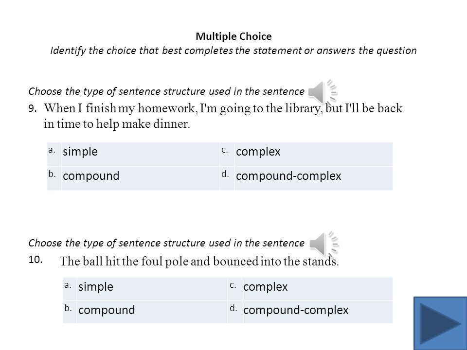 Multiple Choice Identify the choice that best completes the statement or answers the question Choose the subordinate clause in the complex sentence 7.