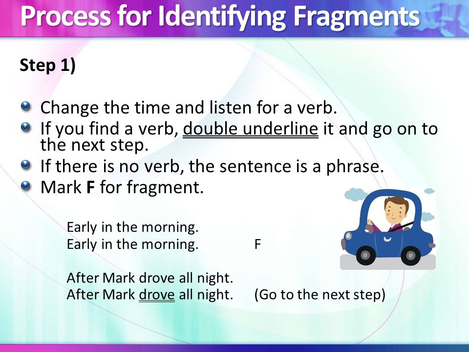 Step 1) Change the time and listen for a verb.