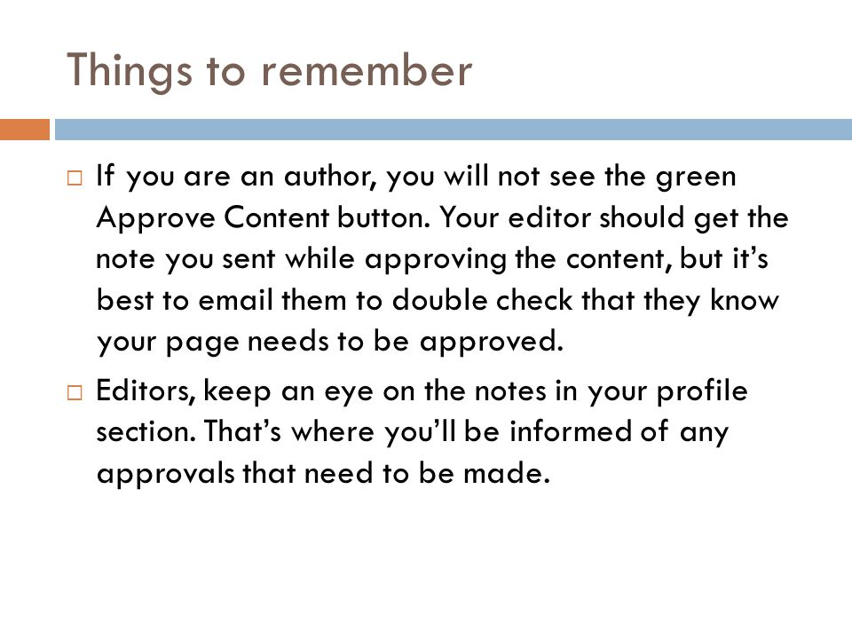 Things to remember  If you are an author, you will not see the green Approve Content button.