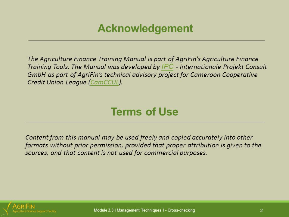 Acknowledgement The Agriculture Finance Training Manual is part of AgriFin's Agriculture Finance Training Tools.