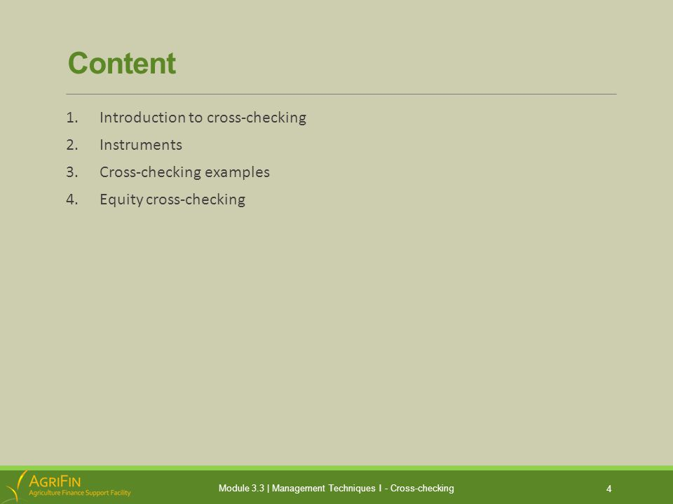 Content 1.Introduction to cross-checking 2.Instruments 3.Cross-checking examples 4.Equity cross-checking Module 3.3 | Management Techniques I - Cross-checking 4