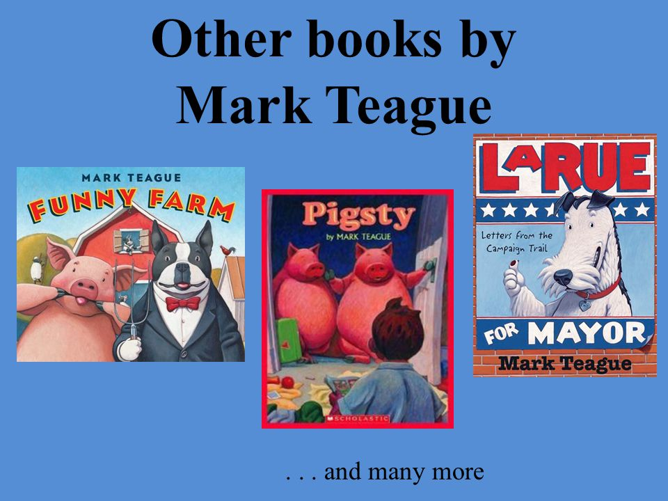 Other books by Mark Teague... and many more