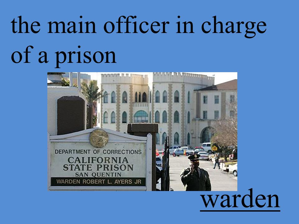 the main officer in charge of a prison warden