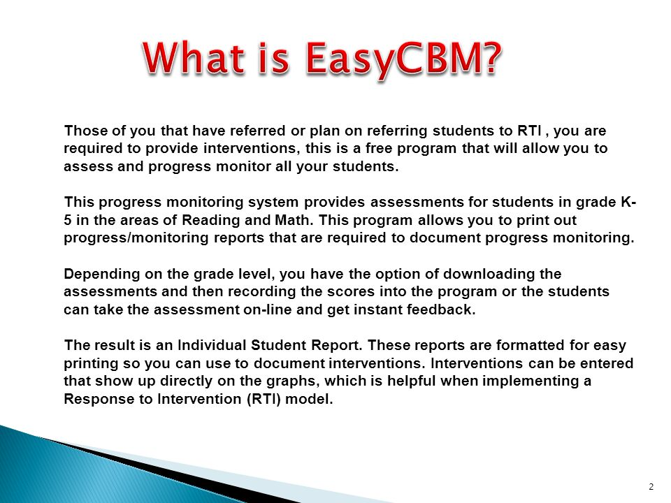 2 Those of you that have referred or plan on referring students to RTI, you are required to provide interventions, this is a free program that will allow you to assess and progress monitor all your students.