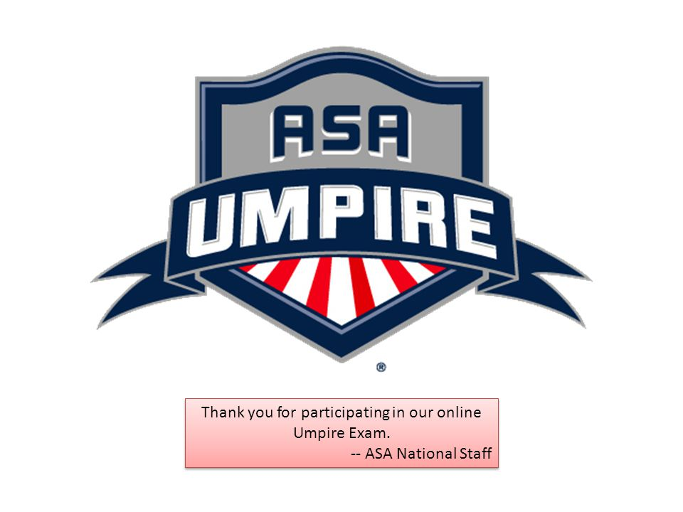 Thank you for participating in our online Umpire Exam.
