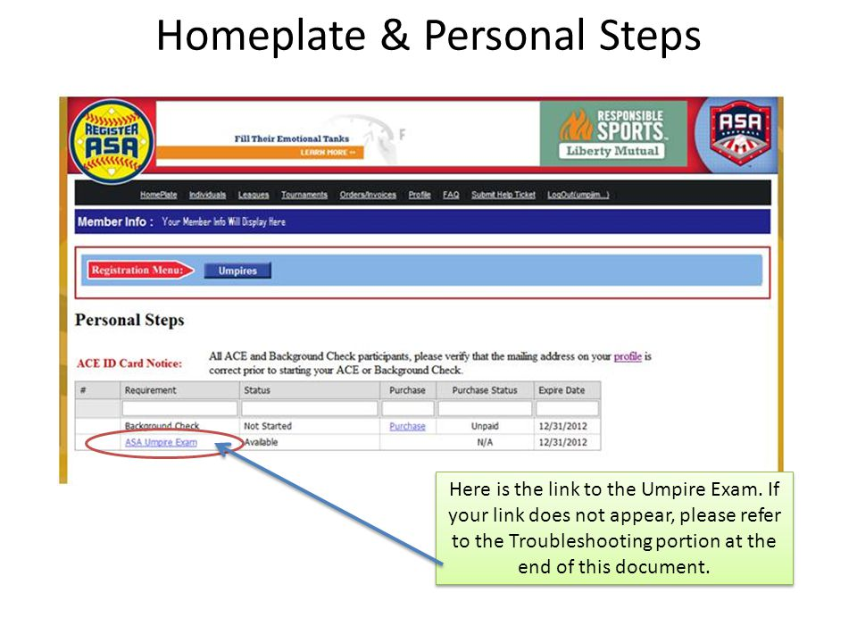 Homeplate & Personal Steps Here is the link to the Umpire Exam.