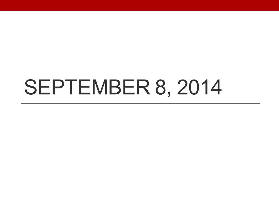 SEPTEMBER 8, 2014