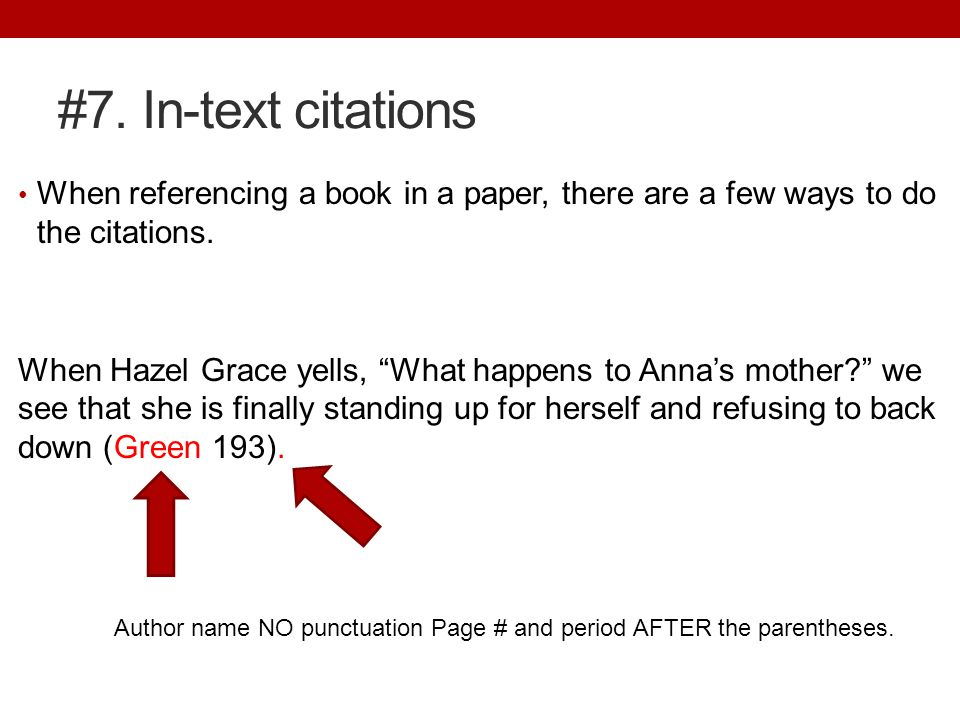#7. In-text citations When referencing a book in a paper, there are a few ways to do the citations.
