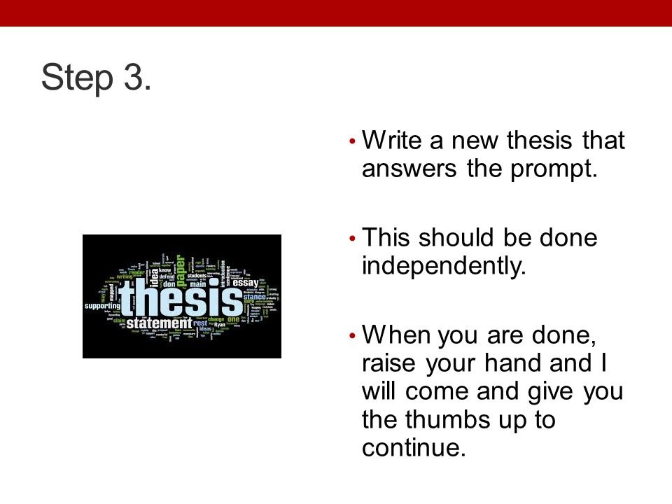 Step 3. Write a new thesis that answers the prompt.