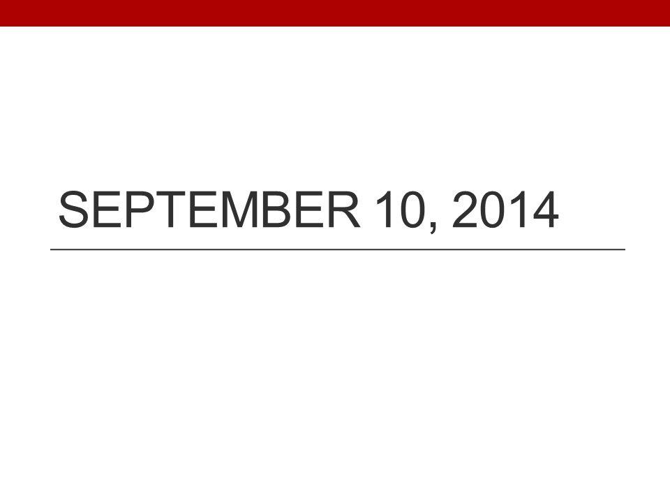 SEPTEMBER 10, 2014