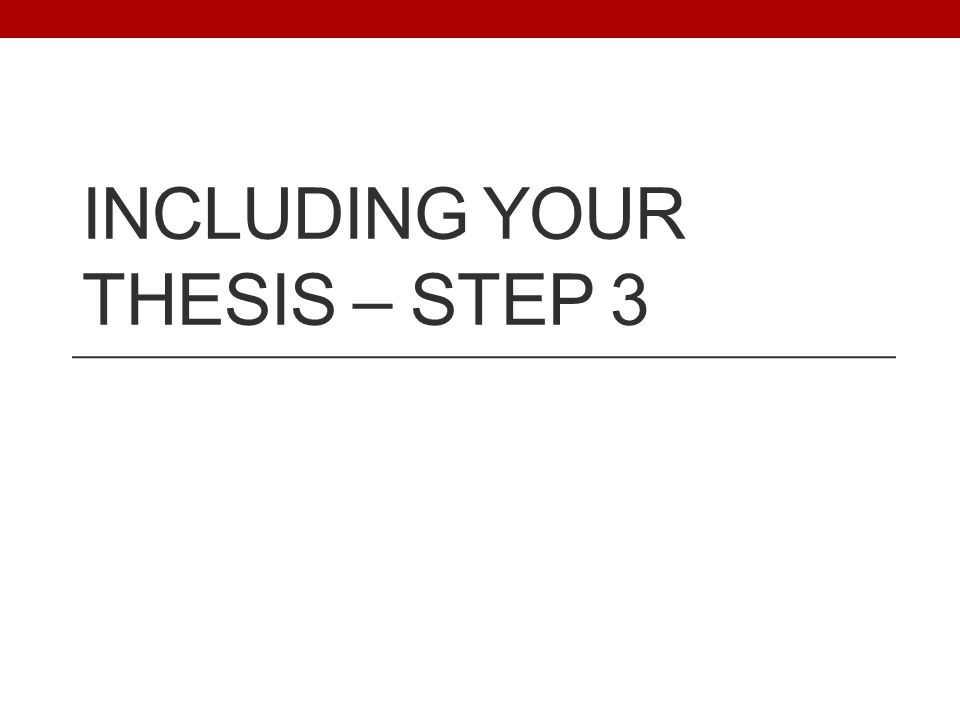 INCLUDING YOUR THESIS – STEP 3