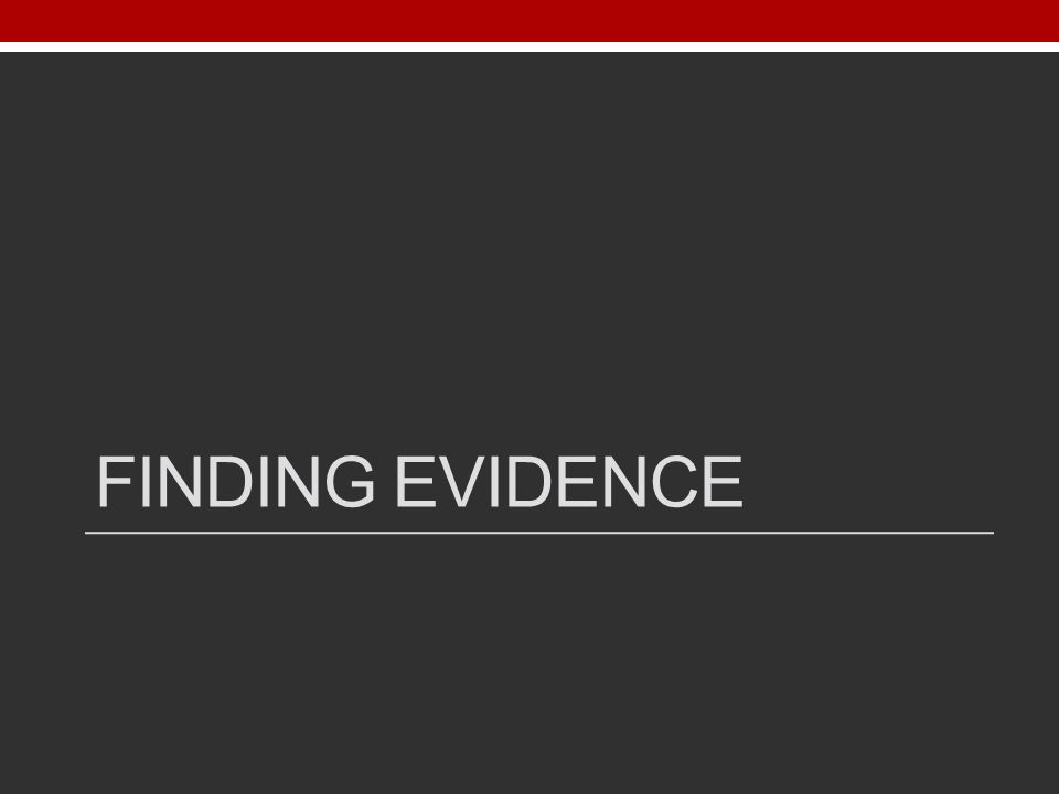 FINDING EVIDENCE