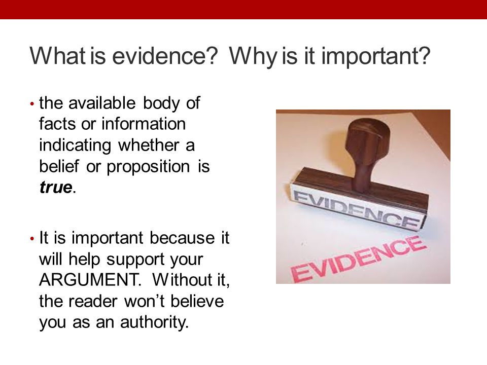 What is evidence. Why is it important.