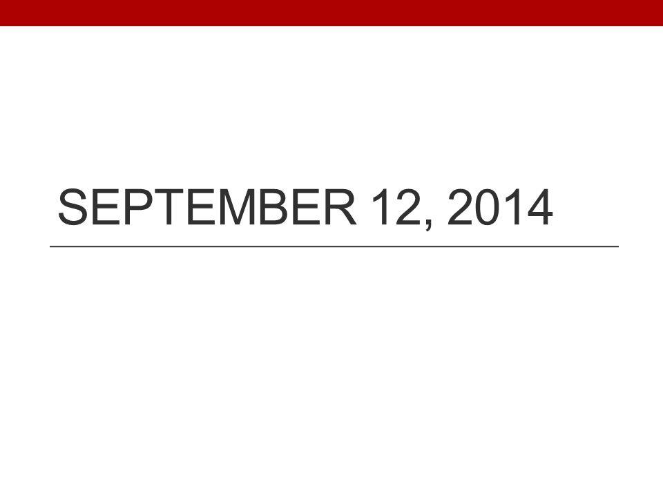 SEPTEMBER 12, 2014