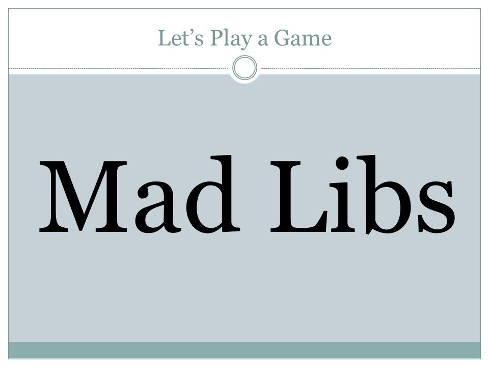 Let's Play a Game Mad Libs