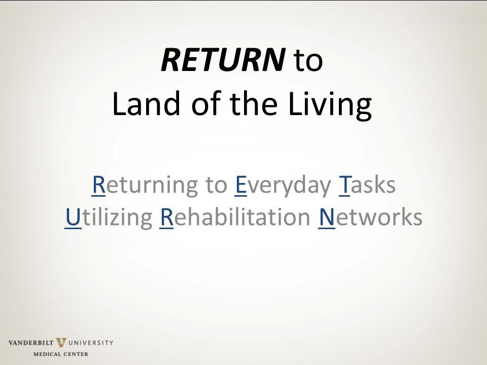 RETURN to Land of the Living Returning to Everyday Tasks Utilizing Rehabilitation Networks