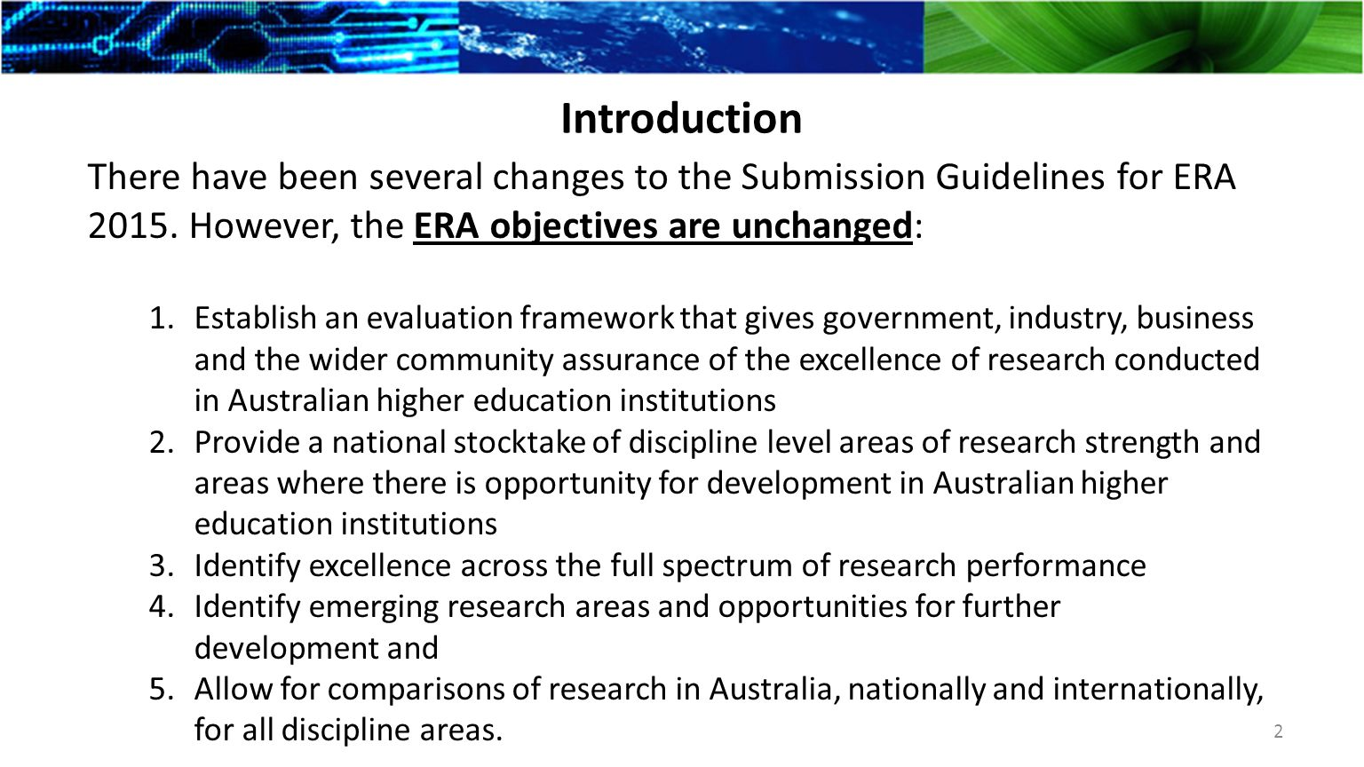 Introduction There have been several changes to the Submission Guidelines for ERA 2015.