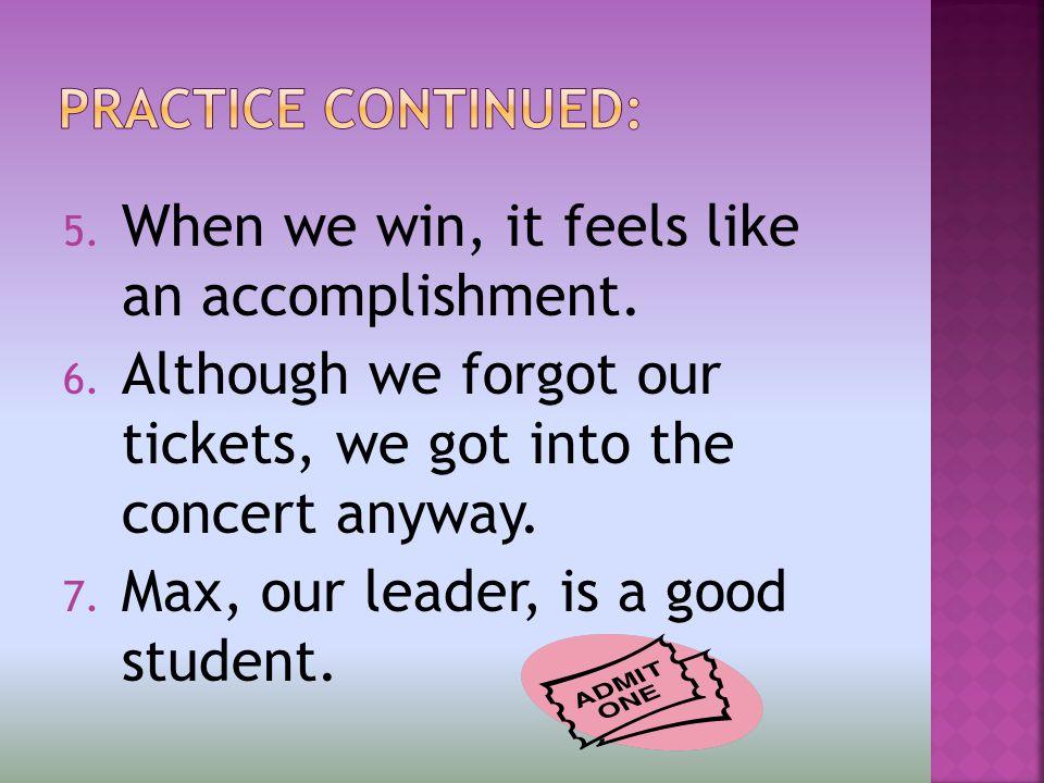 5. When we win, it feels like an accomplishment. 6.
