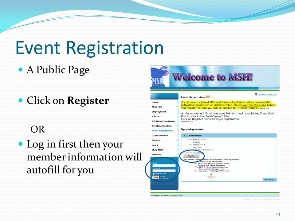 Event Registration A Public Page Click on Register OR Log in first then your member information will autofill for you 19