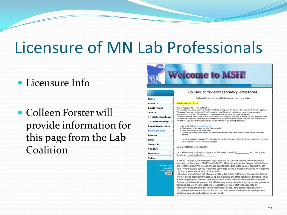 Licensure of MN Lab Professionals Licensure Info Colleen Forster will provide information for this page from the Lab Coalition 22