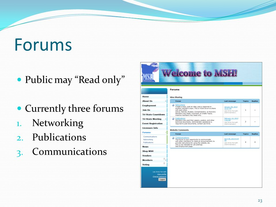 Forums Public may Read only Currently three forums 1.