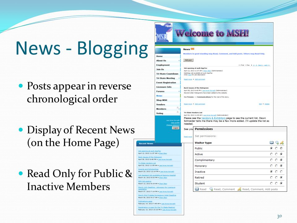 News - Blogging Posts appear in reverse chronological order Display of Recent News (on the Home Page) Read Only for Public & Inactive Members 30