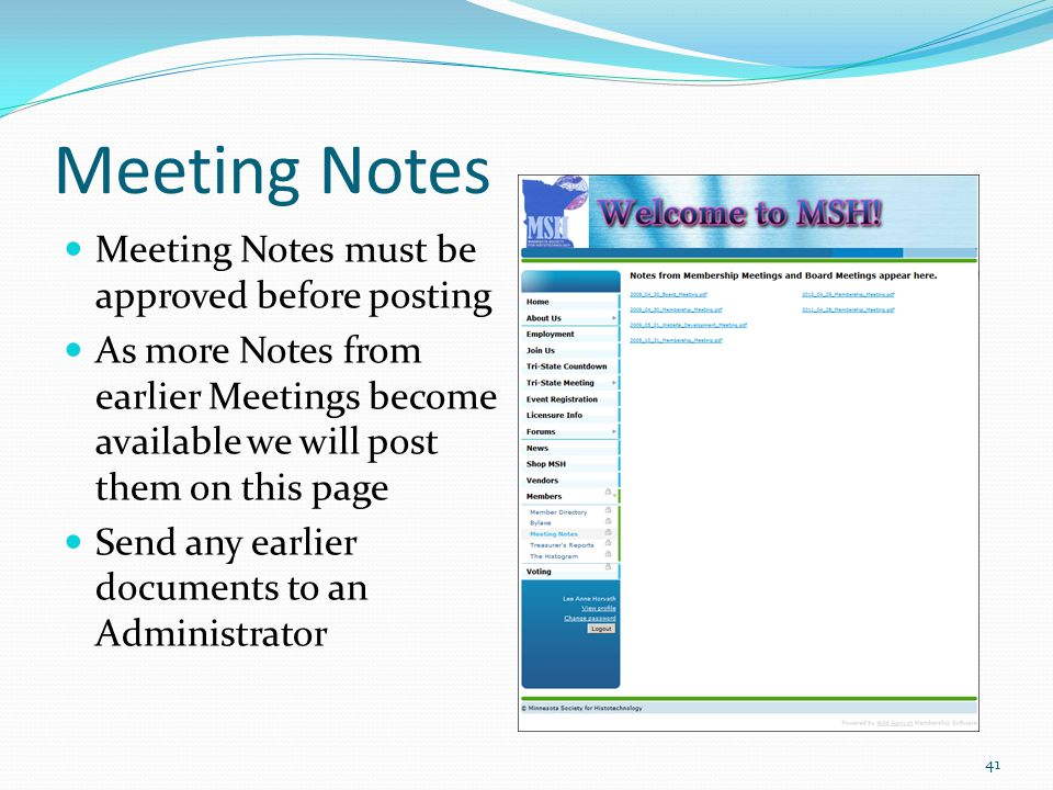 Meeting Notes Meeting Notes must be approved before posting As more Notes from earlier Meetings become available we will post them on this page Send any earlier documents to an Administrator 41