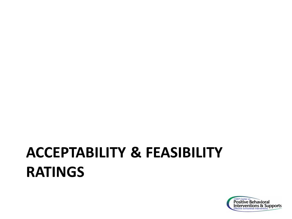 ACCEPTABILITY & FEASIBILITY RATINGS